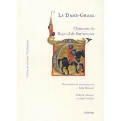 LA DAME-GRAAL, chansons de Rigaud de Barbezieux - Katy Bernard
