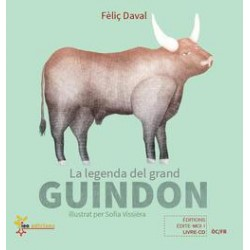 La legenda del grand Guindon / La légende du grand Taureau - Féliç Daval