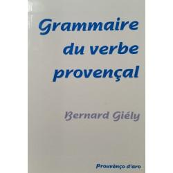 Grammaire du verbe provençal - Bernard Giély