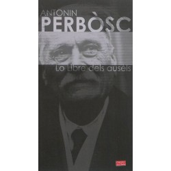 Lo libre dels ausèls - Antonin PERBOSC