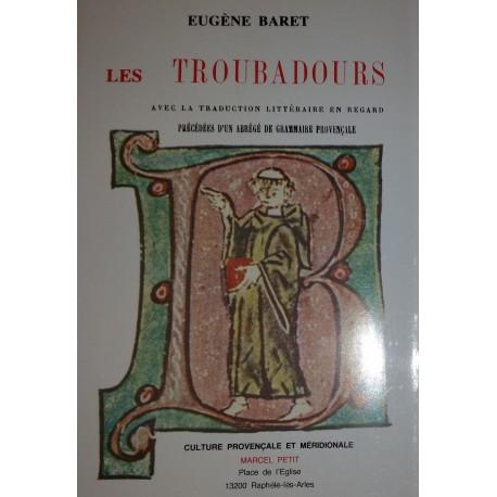 Les Troubadours et leur influence sur la littérature du midi de l'Europe – Eugène Baret