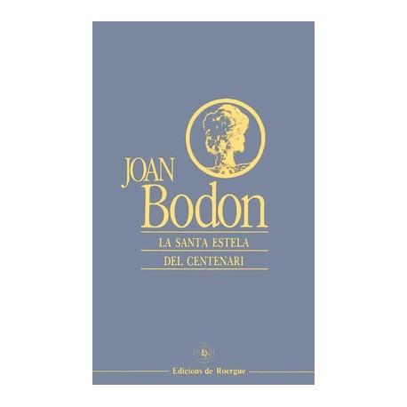 La santa estèla del centenari - Joan Bodon - Couverture (edicions de Roergue)