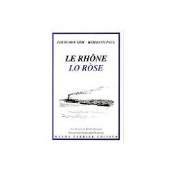Le rhône / Lo Ròse - Louis Moutier et Hermann-Paul