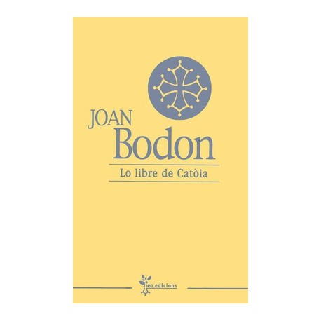 Lo libre de Catòia - Joan Bodon