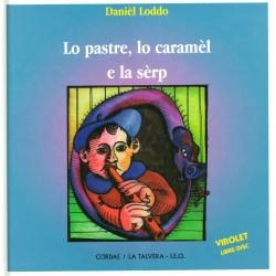 Lo pastre, lo caramèl e la sèrp (Book + CD) - Daniel Loddo