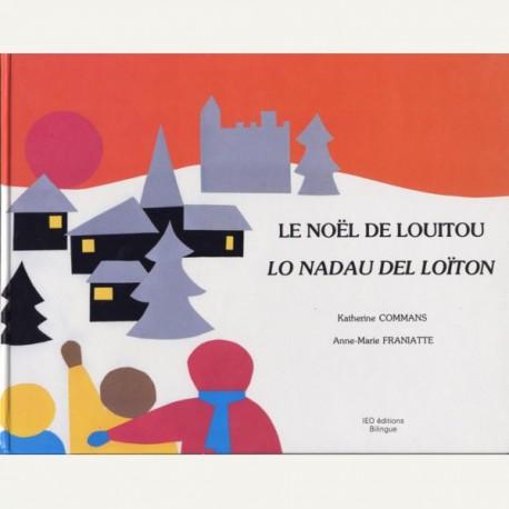 Le Noël de Louitou, lo Nadau del Loïton - Katherine Commans - Anne-Marie Franiatte