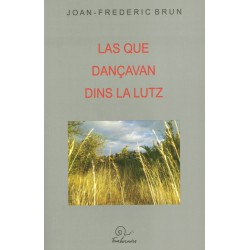 Las que dançavan dins la lutz - Joan-Frederic Brun