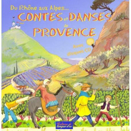 Du Rhône aux Alpes... Contes et danses de Provence (Livre CD) - Culture et langue d'oc