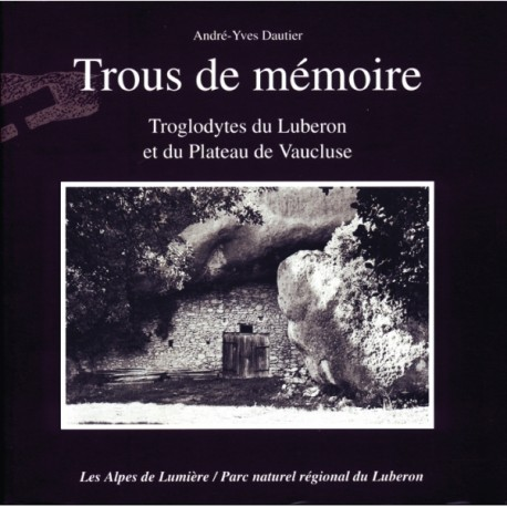 Les Alpes de lumière n°133 Trous de mémoire - André-Yves Dautier