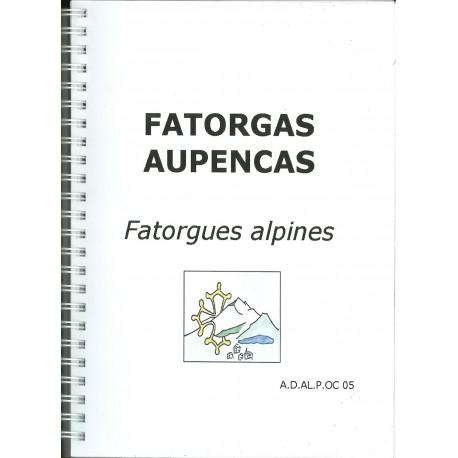 Fatorgas Aupencas – Fatorgues alpines - Andrieu Faure