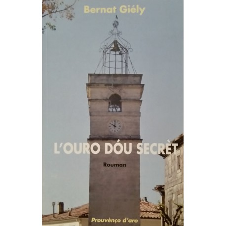 L'ouro dóu secrèt - Bernard Giély