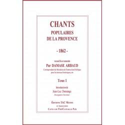 Chants populaires de la Provence (Contes et chansons populaires de la Provence Tomes 1 et 2) - DAMASE ARBAUD