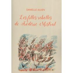 Les filles rebelles de Frédéric Mistral - Danielle JULIEN