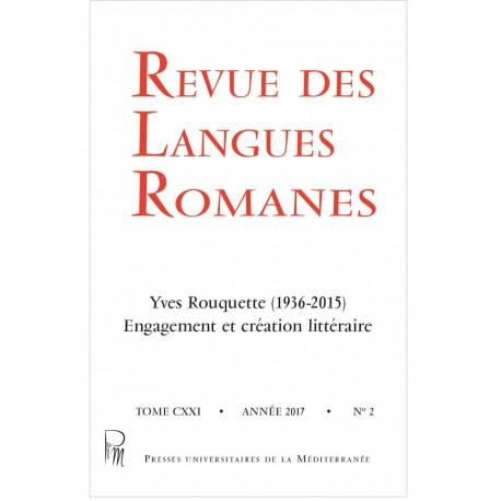 Revue des Langues Romanes - Tome 121-2 (2017 n°2) - Yves Rouquette - Couverture