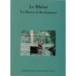 Le Rhône, un fleuve et des hommes - Le Monde Alpin et Rhodanien.