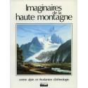 Imaginaires de la haute montagne - Philippe Joutard et Jean-Olivier Majastre - CARE - 1987