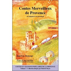 Contes merveilleux de Provence (Contes et chansons populaires de la Provence - Tome 3) - Jean-Luc Domenge