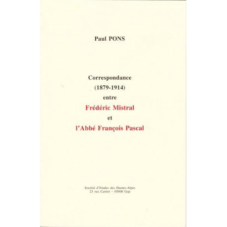 Correspondance (1879-1914) entre Frédéric Mistral et l'Abbé François Pascal - Pons Paul