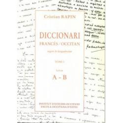 Diccionari Francès/Occitan, segon lo lengadocian TÒME I A-B - Rapin Christian