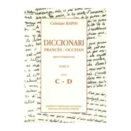 Diccionari Francès/Occitan, segon lo lengadocian TÒME II C-D - Rapin Christian