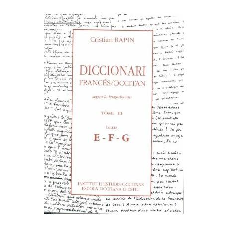 Diccionari Francès/Occitan, segon lo lengadocian TÒME III E-F-G - Rapin Christian