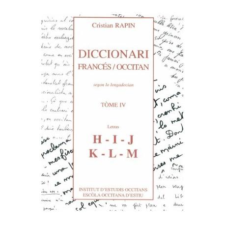 Diccionari Francès/Occitan, segon lo lengadocian TÒME IV H-I-J-K-L-M - Rapin Christian