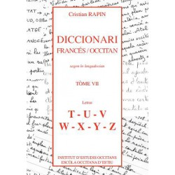 Diccionari Francés/Occitan, segon lo lengadocian TÒME VII T-U-V-W-X-Y-Z - Christian Rapin