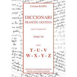 Diccionari Francès/Occitan, segon lo lengadocian TÒME VII T-U-V-W-X-Y-Z - Rapin Christian