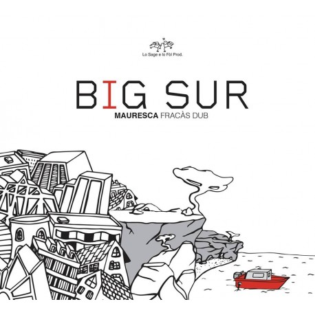 Big sur - Mauresca Fracàs Dub (CD)
