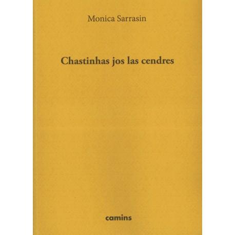 Chastinhas jos las cendres - Monica Sarrasin