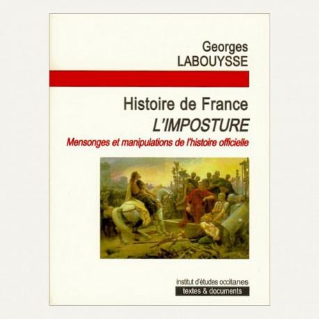 Histoire de France L'imposture - Labouysse Georges