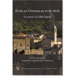 Écrire en Cévennes au XVIIIe siècle – Les œuvres de l'abbé Séguier - François Pugnière et Claire Thorreilles