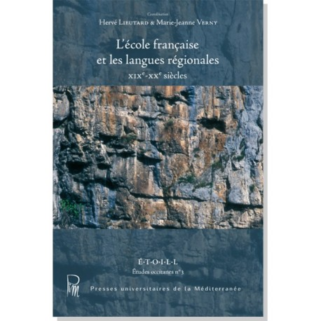 L'école française et les langues régionales XIXe-XXe siècles - Hervé LIEUTARD et Marie-Jeanne VERNY