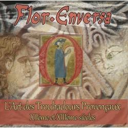 L'Art des Troubadours Provençaux des XIIème et XIIIème siècles - Flor Enversa (CD)