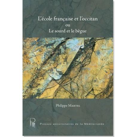 L'école française et l'occitan. Le sourd et le bègue - Philippe Martel - Couverture