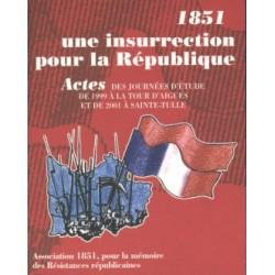 1851, une insurrection pour la République, La Tour d'Aigues (1999), Ste Tulle (2001) - Collectif
