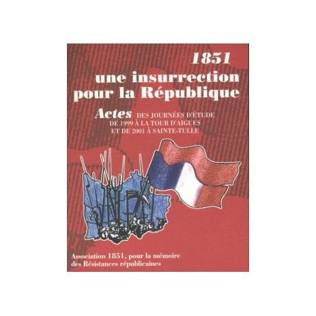 1851, une insurrection pour la République, La Tour d'Aigues (1999), Ste Tulle (2001) - Actes des journées d'étude