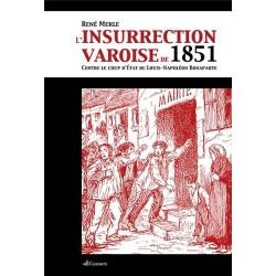 L'insurrection varoise de 1851 contre le coup d'Etat de Louis-Napoléon Bonaparte - René Merle