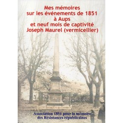 Mes mémoires sur les événements de 1851 à Aups et mes neufs mois de captivité, Joseph Maurel (vermicellier) - Frédéric Négrel