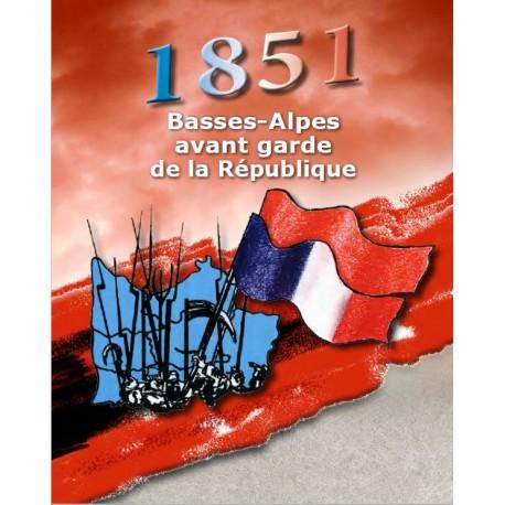 1851, Les Basses-Alpes à l'avant-garde de la République