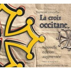 La croix occitane – Nouvelle édition augmentée - Ginouillac Raymond
