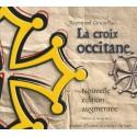 La croix occitane – Nouvelle édition augmentée - Raymond Ginouillac
