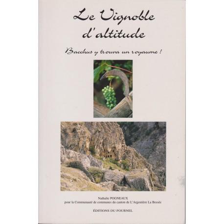 Le vignoble d'altitude - Nathalie Pogneaux