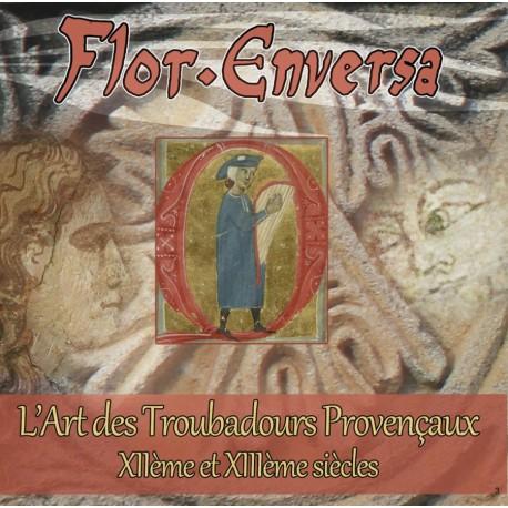 L'Art des Troubadours Provençaux des XIIème et XIIIème siècles - Flor Enversa (téléchargement MP3)