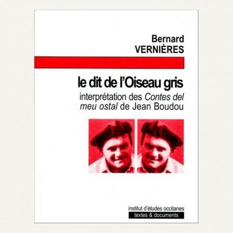 Le dit de l'Oiseau gris - Bernard Vernières - Joan Bodon