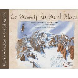 Le Massif du Mont-Blanc - Alexis Nouailhat & Marie Tarbouriech