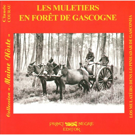 Les muletiers en forêt de Gascogne - Claude Courau (ancienne édition)