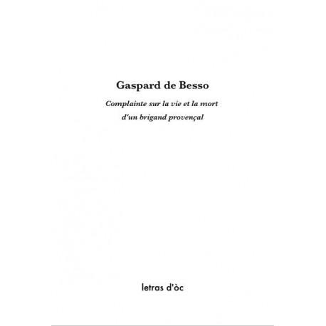 Complainte sur l'arrestation et la mort d'un brigand provençal – Gaspard de Besso.