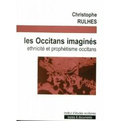 Les Occitans imaginés - ethnicités et prophétisme occitans - Rulhes Christophe
