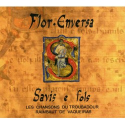 Savis e fols - Flor Enversa (CD) Les chansons du troubadour Raimbaut de Vaqueiras